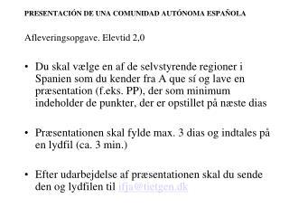 PRESENTACIÓN DE UNA COMUNIDAD AUTÓNOMA ESPAÑOLA Afleveringsopgave. Elevtid 2,0