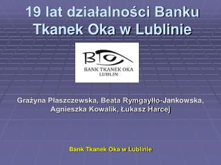 19 lat działalności Banku Tkanek Oka w Lublinie