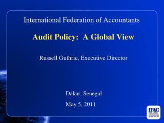 Audit Policy:  A Global View