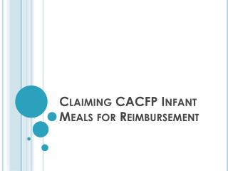 Claiming CACFP Infant Meals for Reimbursement