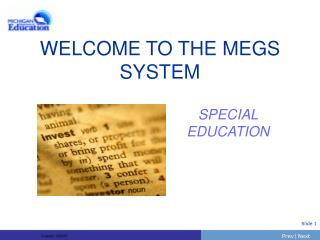 WELCOME TO THE MEGS SYSTEM
