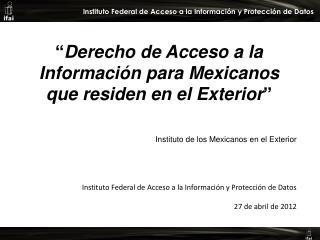 """"""" Derecho de Acceso a la Información para Mexicanos que residen en el Exterior """""""