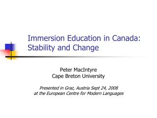 Immersion Education in Canada:  Stability and Change