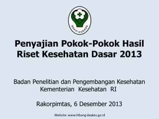 Penyajian Pokok-Pokok Hasil Riset Kesehatan Dasar  2013