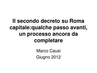 Il secondo decreto su Roma capitale:qualche passo avanti, un processo ancora da completare