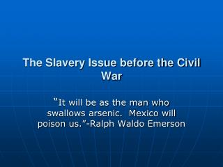 The Slavery Issue before the Civil War