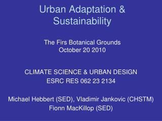 Urban Adaptation & Sustainability The Firs Botanical Grounds October 20 2010