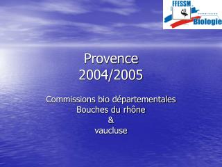 Provence 2004/2005