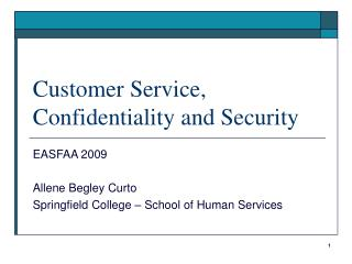 Customer Service,  Confidentiality and Security