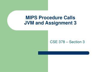 MIPS Procedure Calls JVM and Assignment 3