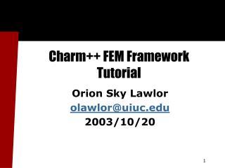 Charm++ FEM Framework Tutorial