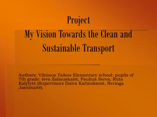 Project My Vision Towards the Clean and Sustainable Transport