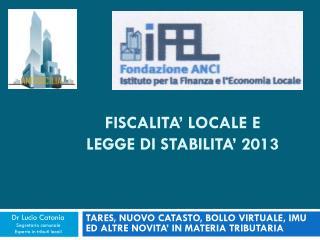 FISCALITA� LOCALE E  LEGGE DI STABILITA� 2013