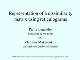 Representation of a dissimilarity matrix using reticulograms