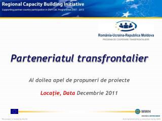 Parteneriatul transfrontalier Al doilea apel de propuneri de proiecte