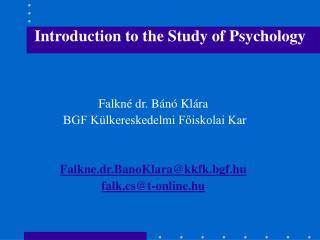 Falkné dr. Bánó Klára  BGF Külkereskedelmi Főiskolai Kar Falkne.dr.BanoKlara@kkfk.bgf.hu