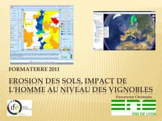 Erosion des sols, impact de l'Homme au niveau des vignobles