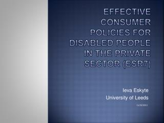 EFFECTIVE CONSUMER POLICIES FOR DISABLED PEOPLE IN THE PRIVATE SECTOR (ESR7)