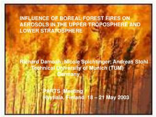INFLUENCE OF BOREAL FOREST FIRES ON  AEROSOLS IN THE UPPER TROPOSPHERE AND LOWER STRATOSPHERE