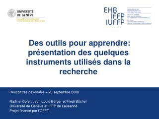 Des outils pour apprendre:  présentation des quelques instruments utilisés dans la recherche