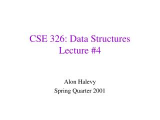 CSE 326: Data Structures Lecture #4