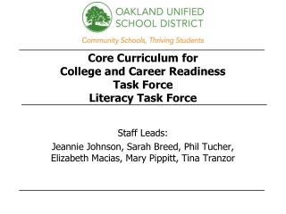 Core Curriculum for  College and Career Readiness Task Force Literacy Task Force