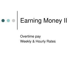 Earning Money II