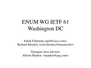 ENUM WG IETF 61 Washington DC