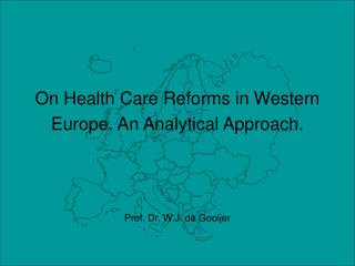 On Health Care Reforms in Western Europe. An Analytical Approach.