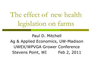 The effect of new health legislation on farms