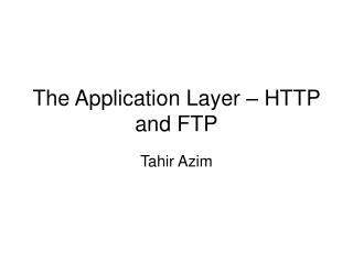 The Application Layer   HTTP and FTP
