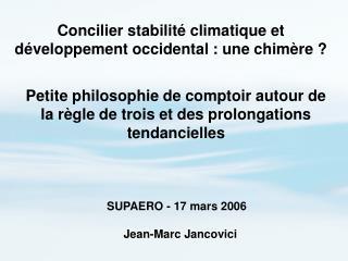 Concilier stabilité climatique et développement occidental : une chimère ?