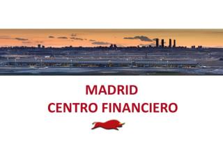 Sobre Madrid Centro Financiero