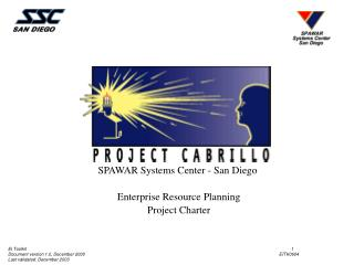 SPAWAR Systems Center - San Diego  Enterprise Resource Planning  Project Charter