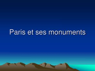 Paris et ses monuments