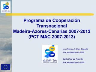 Programa de Cooperación Transnacional Madeira-Azores-Canarias 2007-2013 (PCT MAC 2007-2013)