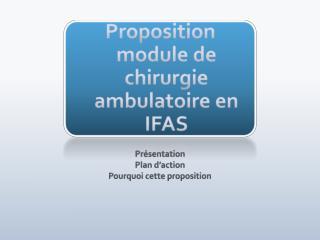 Proposition module de chirurgie ambulatoire en IFAS