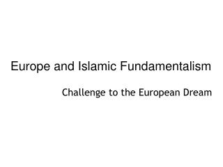 Europe and Islamic Fundamentalism