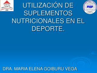 UTILIZACIÓN DE SUPLEMENTOS NUTRICIONALES EN EL DEPORTE.