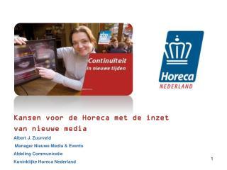 Kansen voor  de  Horeca  met de  inzet van  nieuwe  media Albert J.  Zuurveld