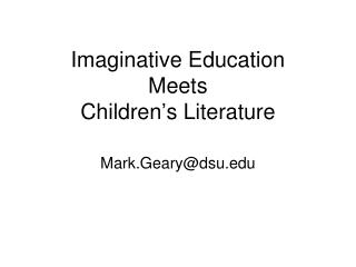 Imaginative Education Meets  Children's Literature