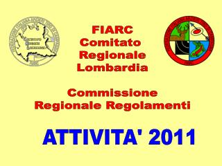 FIARC Comitato  Regionale Lombardia Commissione Regionale Regolamenti