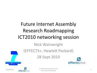 Future Internet Assembly Research Roadmapping ICT2010 networking session