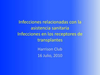 Infecciones relacionadas con la asistencia sanitaria Infecciones en los receptores de transplantes
