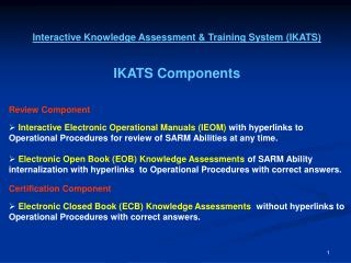 Interactive Knowledge Assessment & Training System (IKATS)