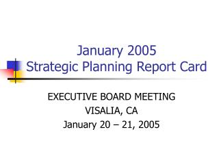 January 2005 Strategic Planning Report Card
