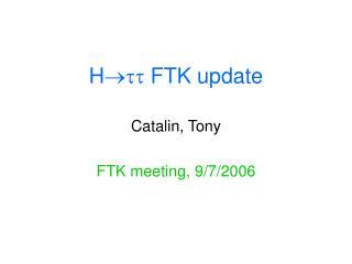 H  FTK update