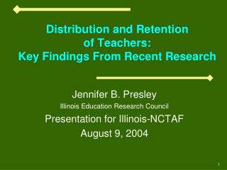 Distribution and Retention  of Teachers:   Key Findings From Recent Research
