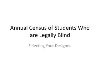 Annual Census of Students Who are Legally Blind