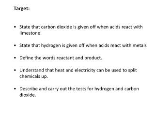 State that carbon dioxide is given off when acids react with limestone .